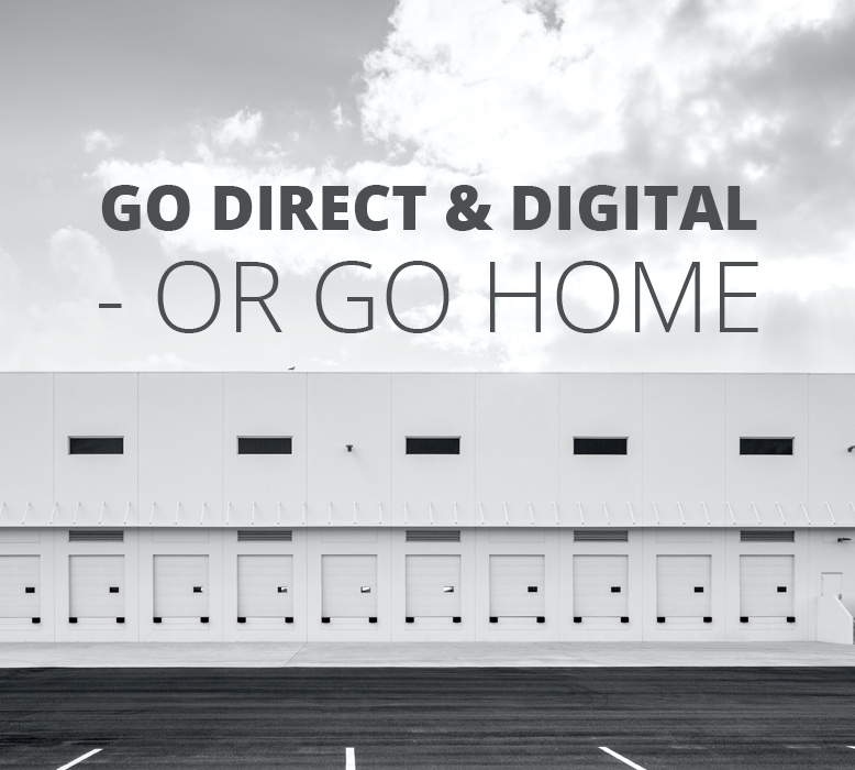 Wholesalers and distributors must go direct & digital – or go home